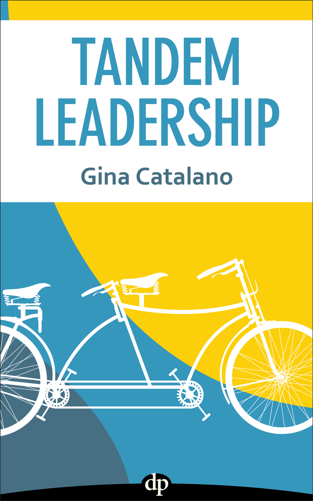 Tandem Leadership by Gina Catalano
