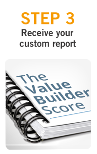 Value Builder System - Receive Your Custom Report