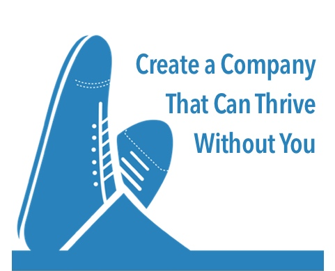 Create-a-company-that-can-thrive-without-you