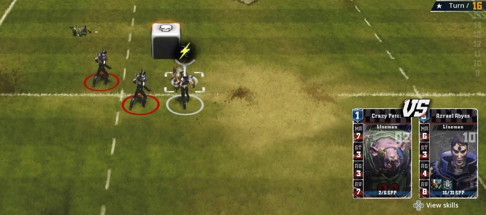 You may not be able to see it but that is actually a dub-skull situation without a re-roll on turn 16.