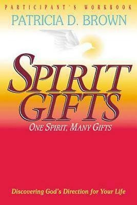 Spirit Gifts Patricia D. Brown