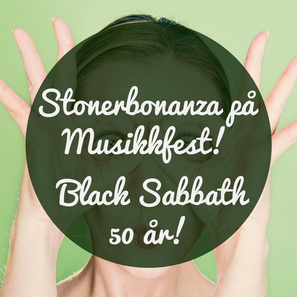Stonerbonanza på Musikkfest! Black Sabbath 50 år!