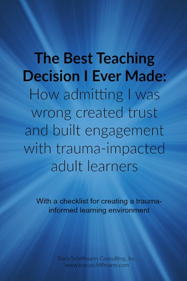 The Best Teaching Decision I Ever Made: How admitting I was wrong created trust and engagement with trauma-impacted learners