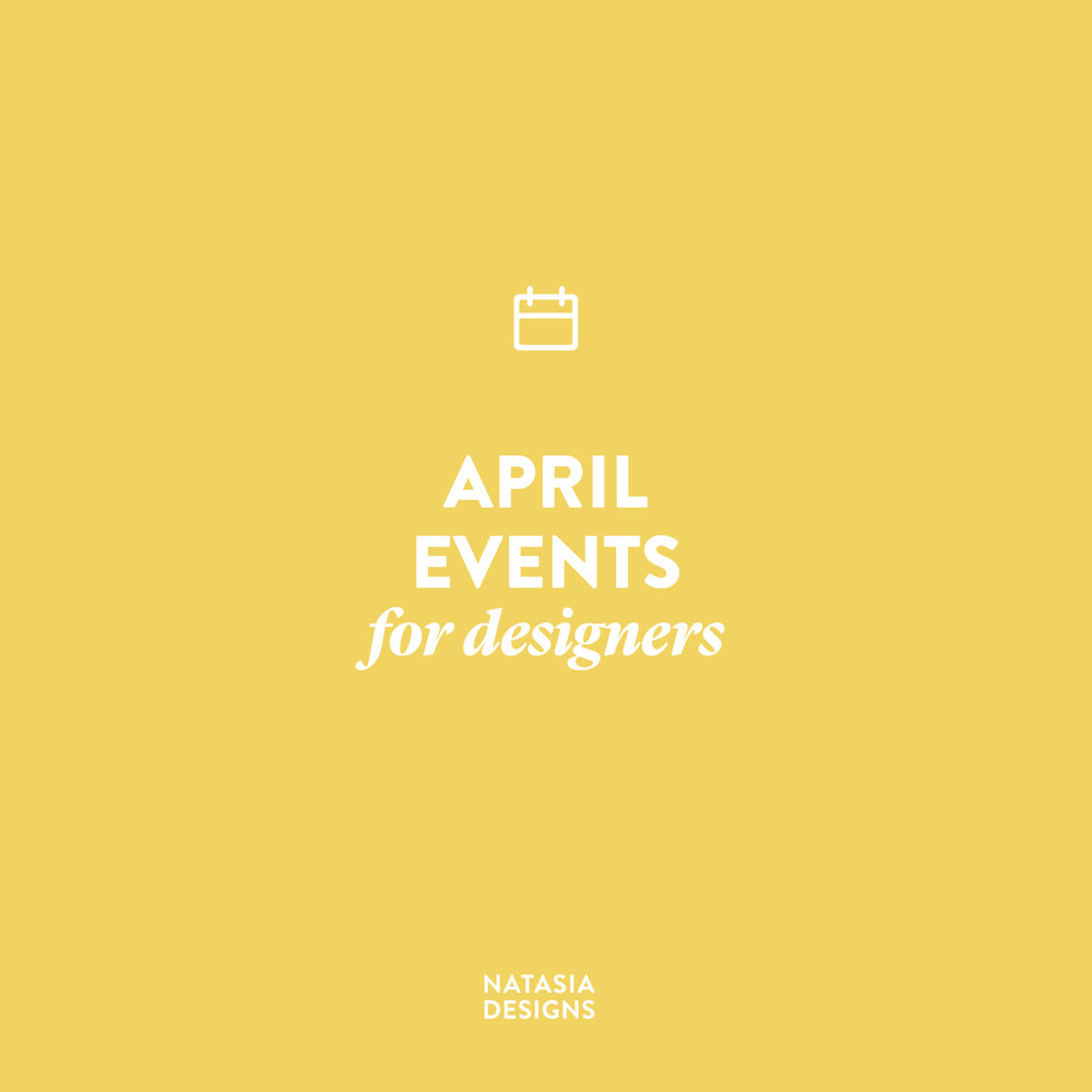 NatasiaDesigns_BlogPost_EventsApril-01.jpg