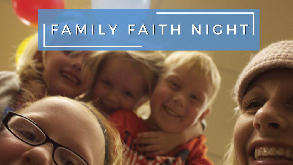 FAMILY FAITH NIGHT