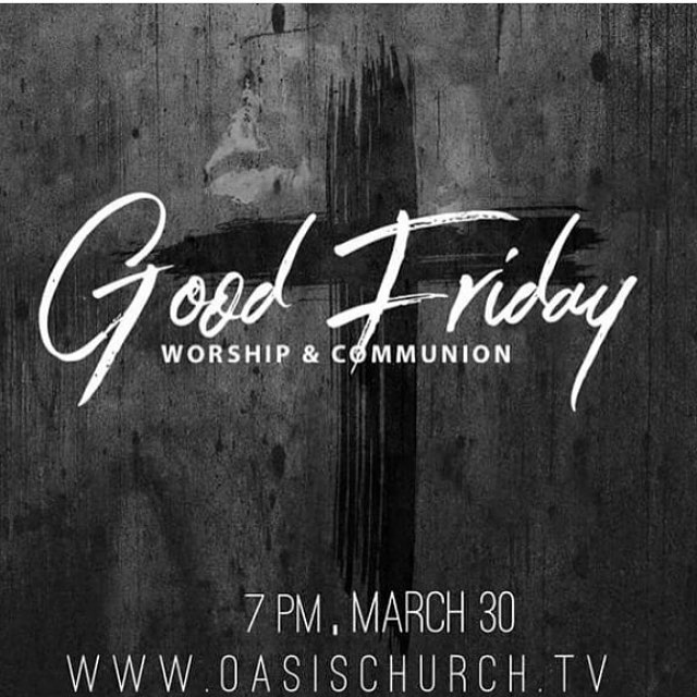 Tomorrow night at @oasischurchtv 7pm. Mine and @themarcolobos favorite service. The day we celebrate when true love conquered all. See you tomorrow!!! #GoodFriday #nothingbuttheblood #grace #Jesus
