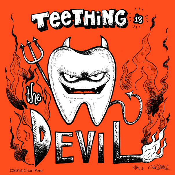 Teething Is the Devil