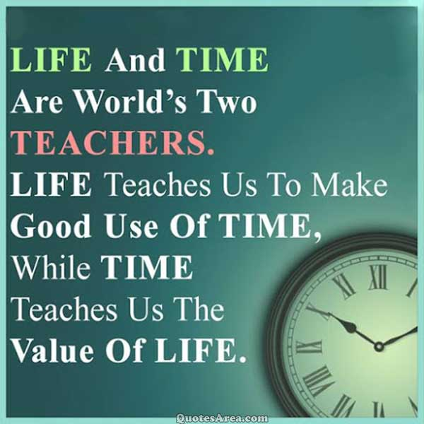 Life-and-time-are-worlds-two-teachers