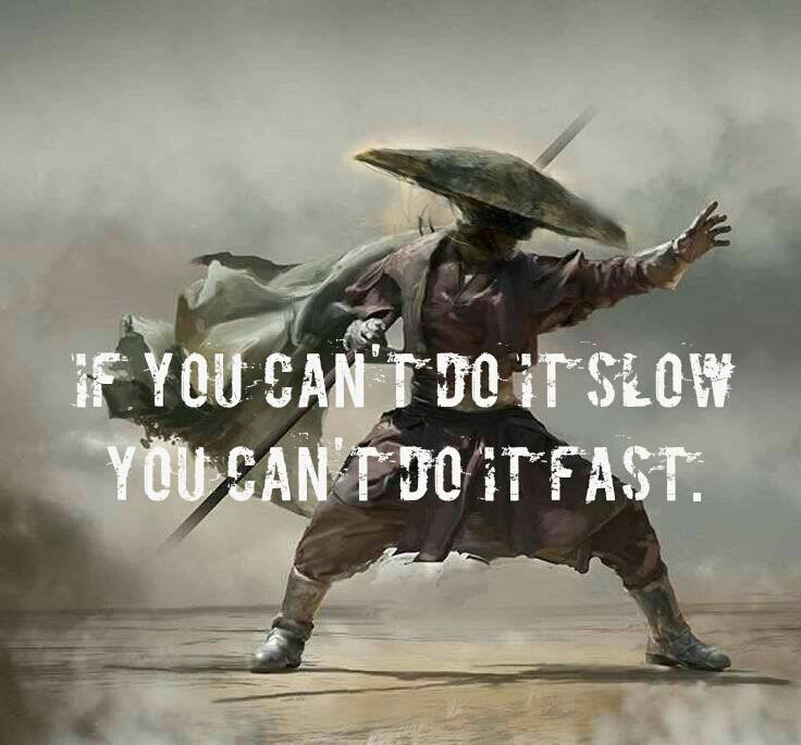 if-you-cant-do-it-slow-you-cant-do-it-fast-1442707480