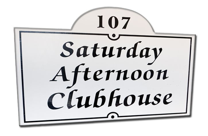 Saturday Afternoon Clubhouse