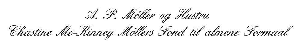 AP Møller og Hustru Chastine McKinney Møllers Fond til almene Formaal.jpg