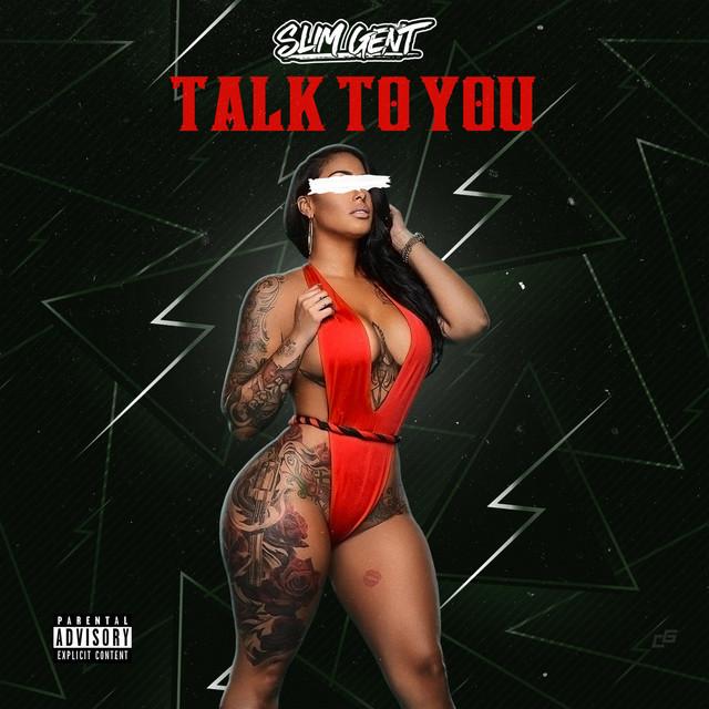 "Slim Gent - ""Talk To You"" Single"