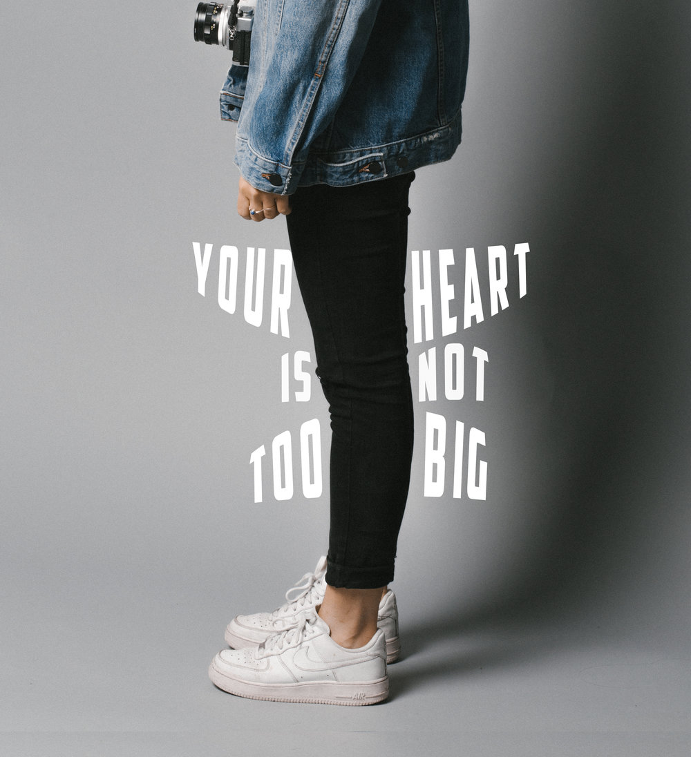 your heart is not too big for this world
