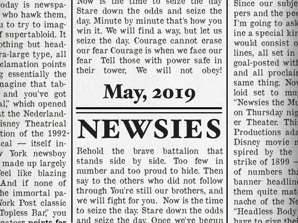 Newsies, May 3–19, 2019
