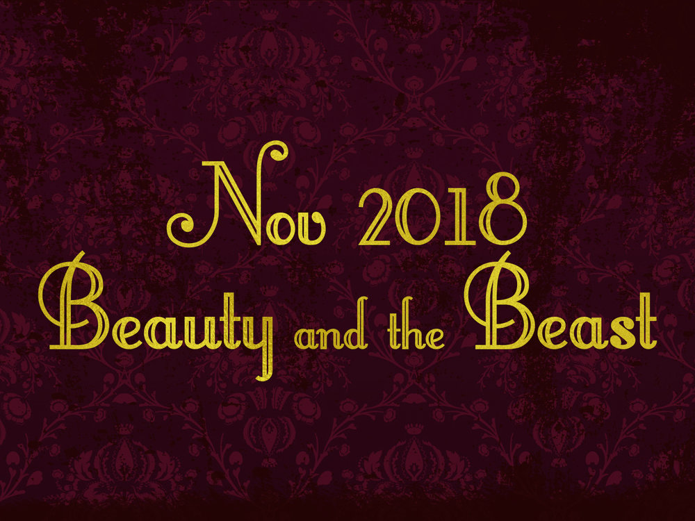Beauty and the Beast, Nov 2–25, 2018