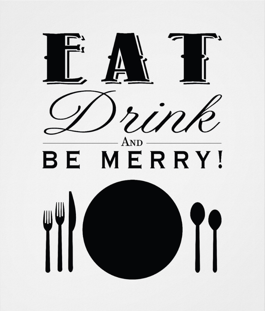 eat_drink_and_be_merry_11x14_poster-rba1c6525781f45829d3618b7976dcb47_vgros_8byvr_1200.jpg