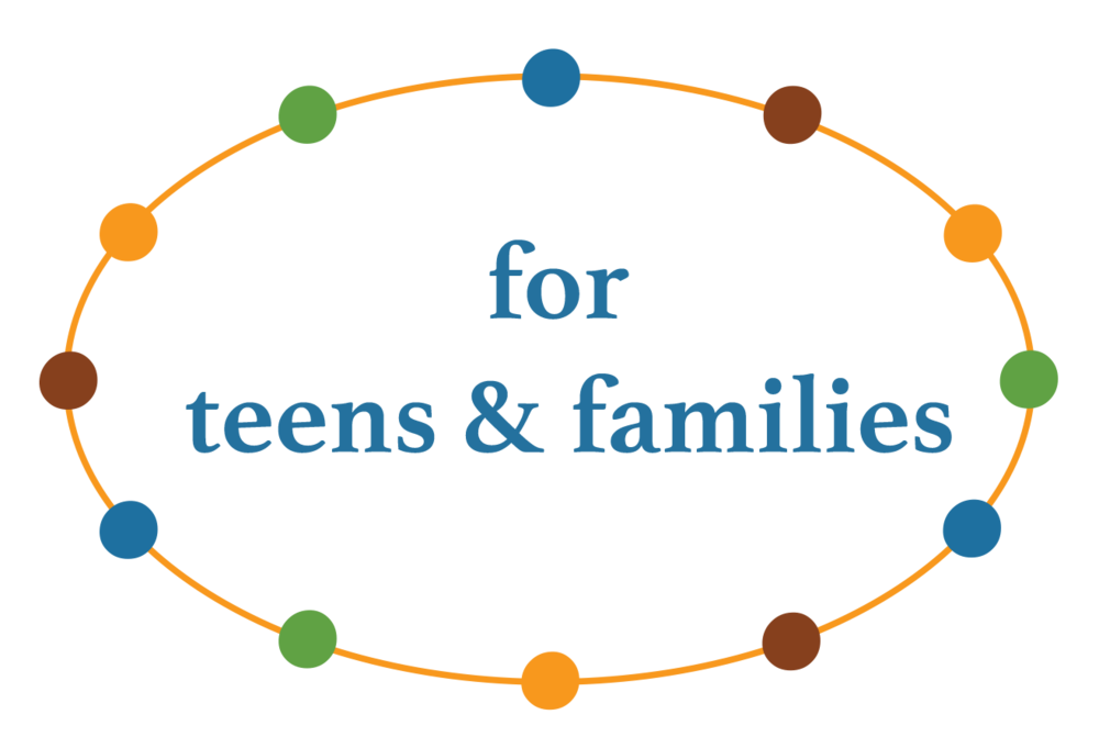 for teens & families