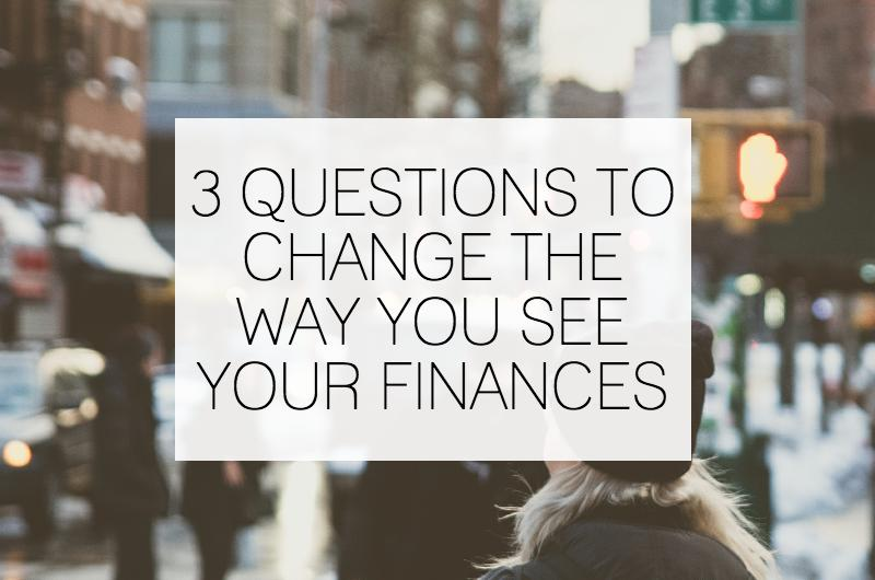 3 Questions to Change the Way You See Your Finances
