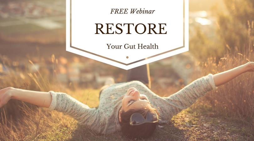 RESTORE Your Gut Health WEBINAR.jpg