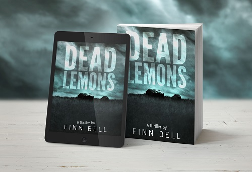 DEAD LEMONS - Available on Amazon, iBooks,Kobo and Barnes & Noble now.