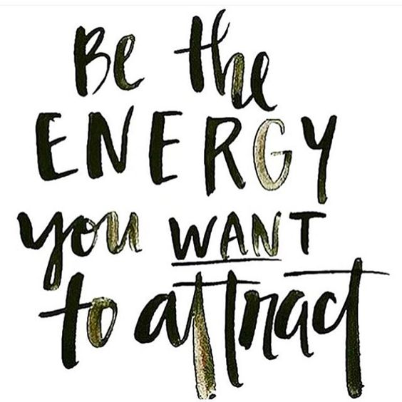 be the energy you want to attract .jpg