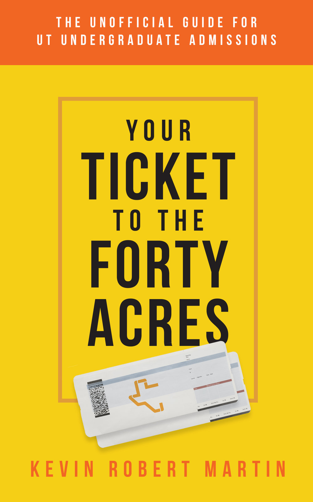 YourTickettotheFortyAcres FINAL Cover.jpg