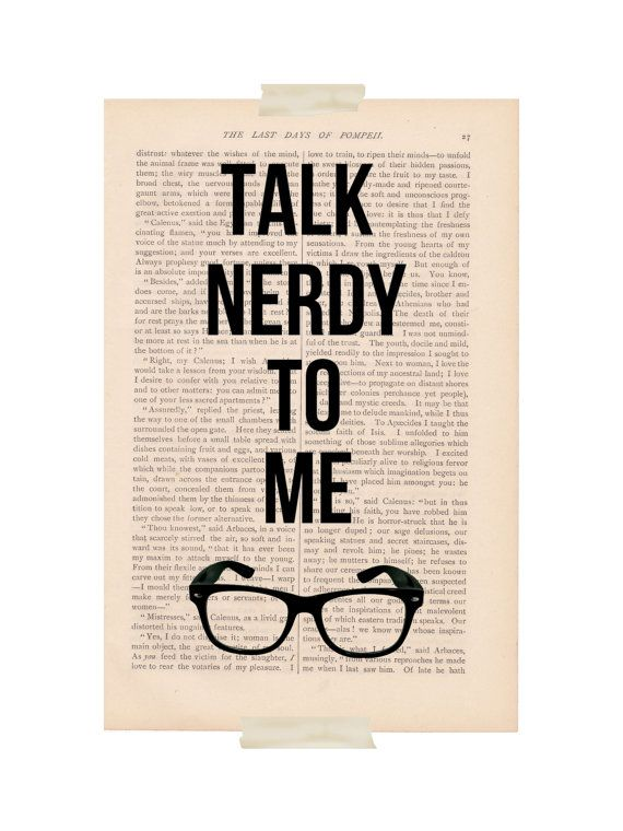 Photo Cred: Etsy: https://www.etsy.com/listing/85019398/funny-quote-dictionary-art-talk-nerdy-to