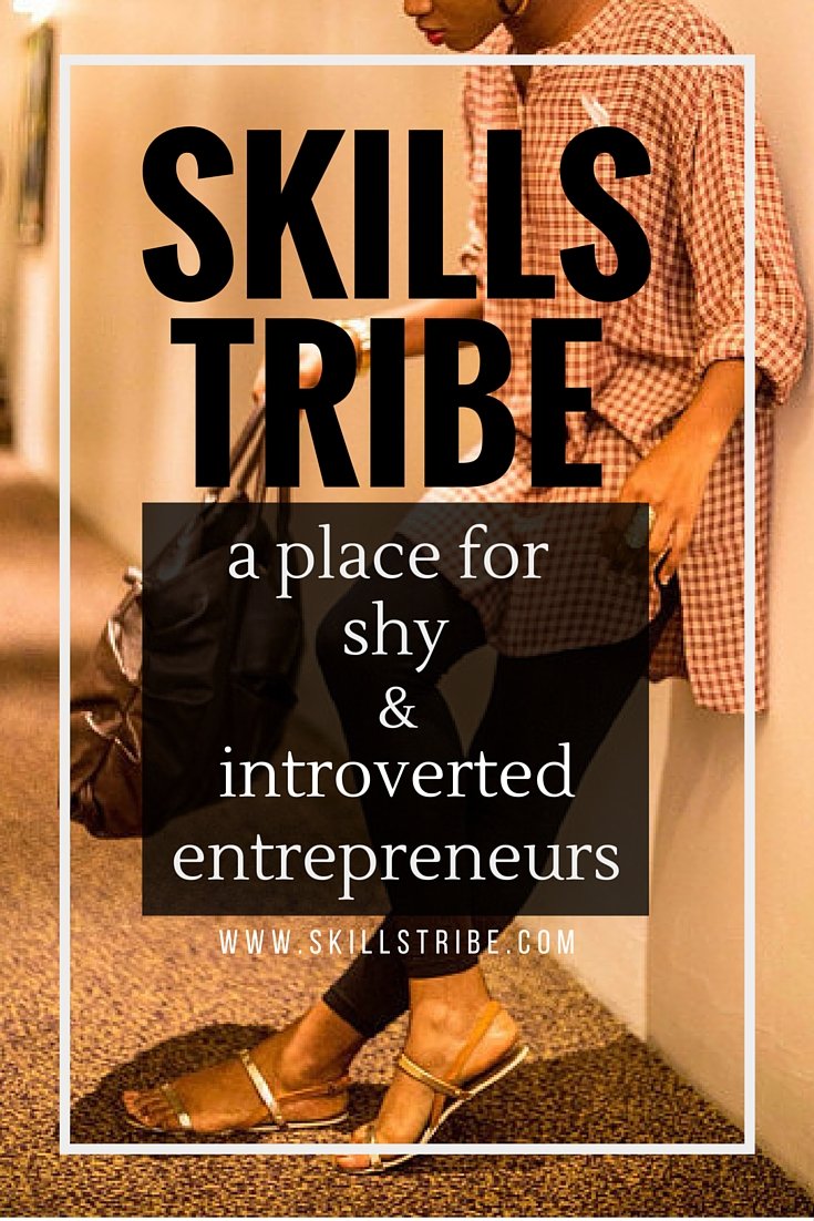 .http://skillstribe.com/ a place for shy & introverted entrepreneurs. Check it out now!