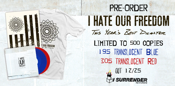 "Starting today you can pre-order the new I Hate Our Freedom Band album ""This Year's Best Disaster"" in our webstore! It's limited to 500 copies, and pressed on translucent blue and translucent red vinyl. This is a perfect gift for the holidays, and we're not just saying that because it comes out on Christmas day! Check out the three pre-order options here. You can also pre-order the album on iTunes."