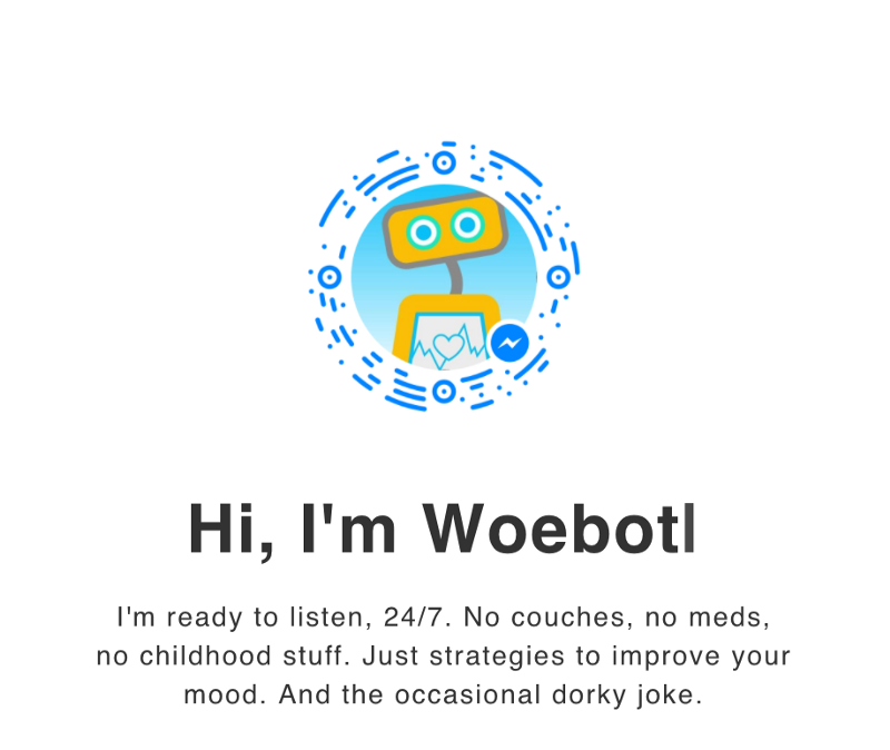 Meet Woebot. Isn't he more approachable—and dare I say, cuter—than ELIZA?