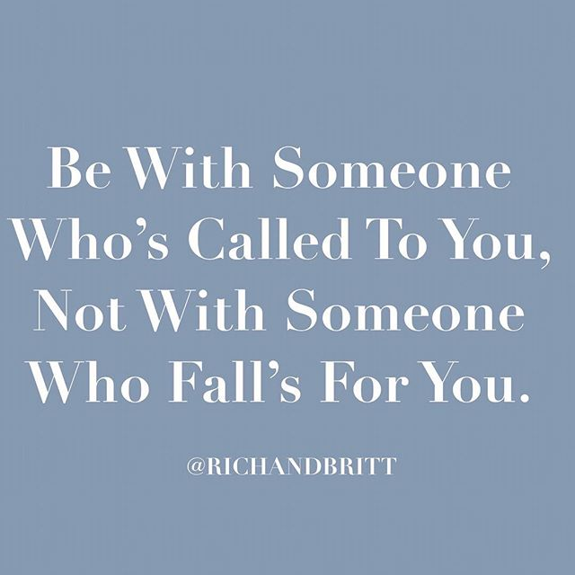 Don't be in such a rush to get into a relationship that you'll settle for someone just because they fall for you. Wait for the person who God has called to you. #richandbritt