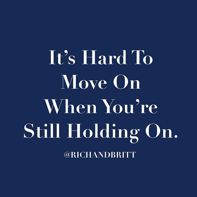 "In order to move onto the next you have to let go of what is. Some people wonder why God hasn't brought them ""the one"", but sometimes it's because they are still holding onto ""not the one"". Whether tangible or in your heart, let the past go so you can move forward into a brighter future. #richandbritt"