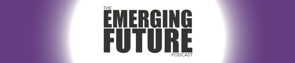 emerging future podcast