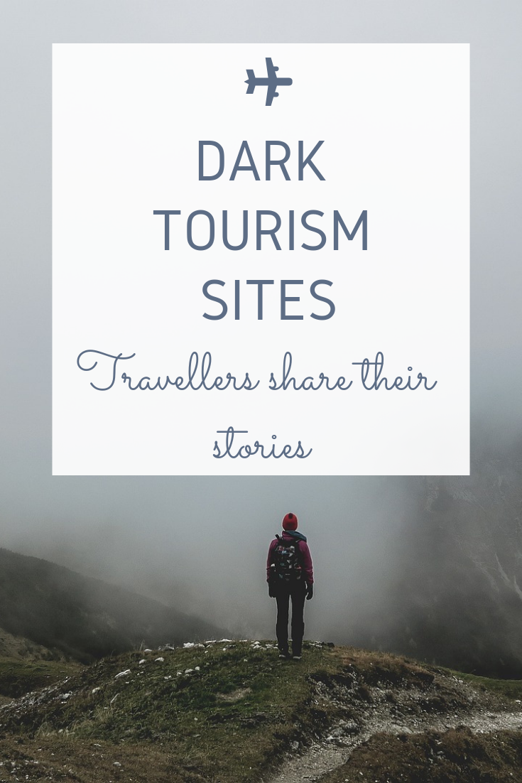 Why visit dark tourism sites and destinations? For some people it is about wanting to understand the damage to nature, life and civilizations that humans are capable of doing. Here are the stories and grim tales from other travellers' who found a personal connection with these places. #DarkTourism #TravelDestinations #SoloTravel #Travel #Inspiration