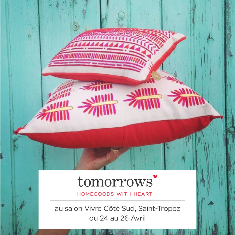 We have great news! We have a stand at the Salon Vivre Coté Sud of Saint-Tropez in the south of France this weekend!  A great opportunity to come and meet us, sip some juice or some champagne with us, discuss about our project and buy many hand-embroidered cushions!  Hoping to meet some of you there!