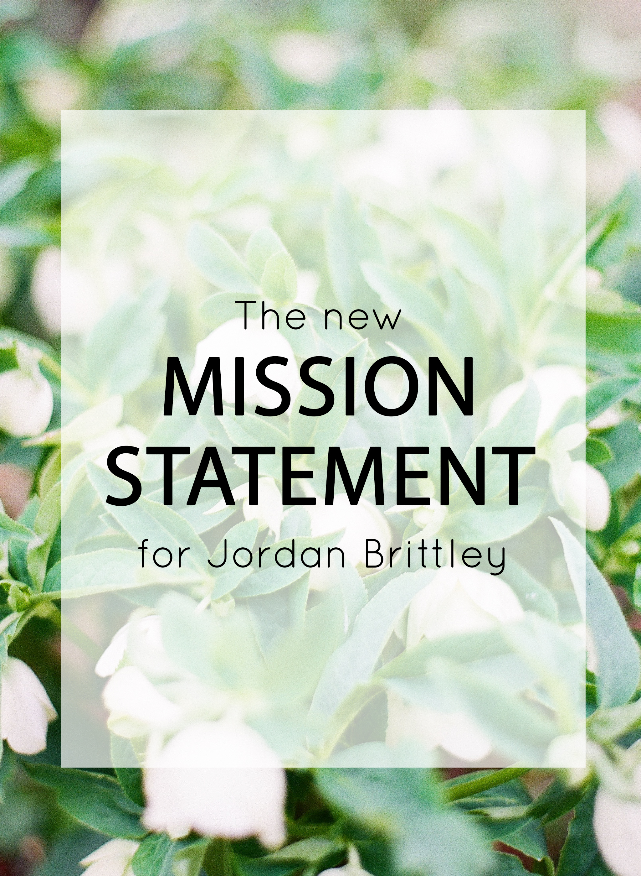 The new mission statement for Jordan Brittley