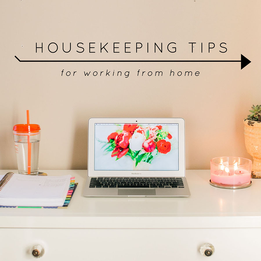 Housekeeping tips for working from home - Jordan Brittley Photography