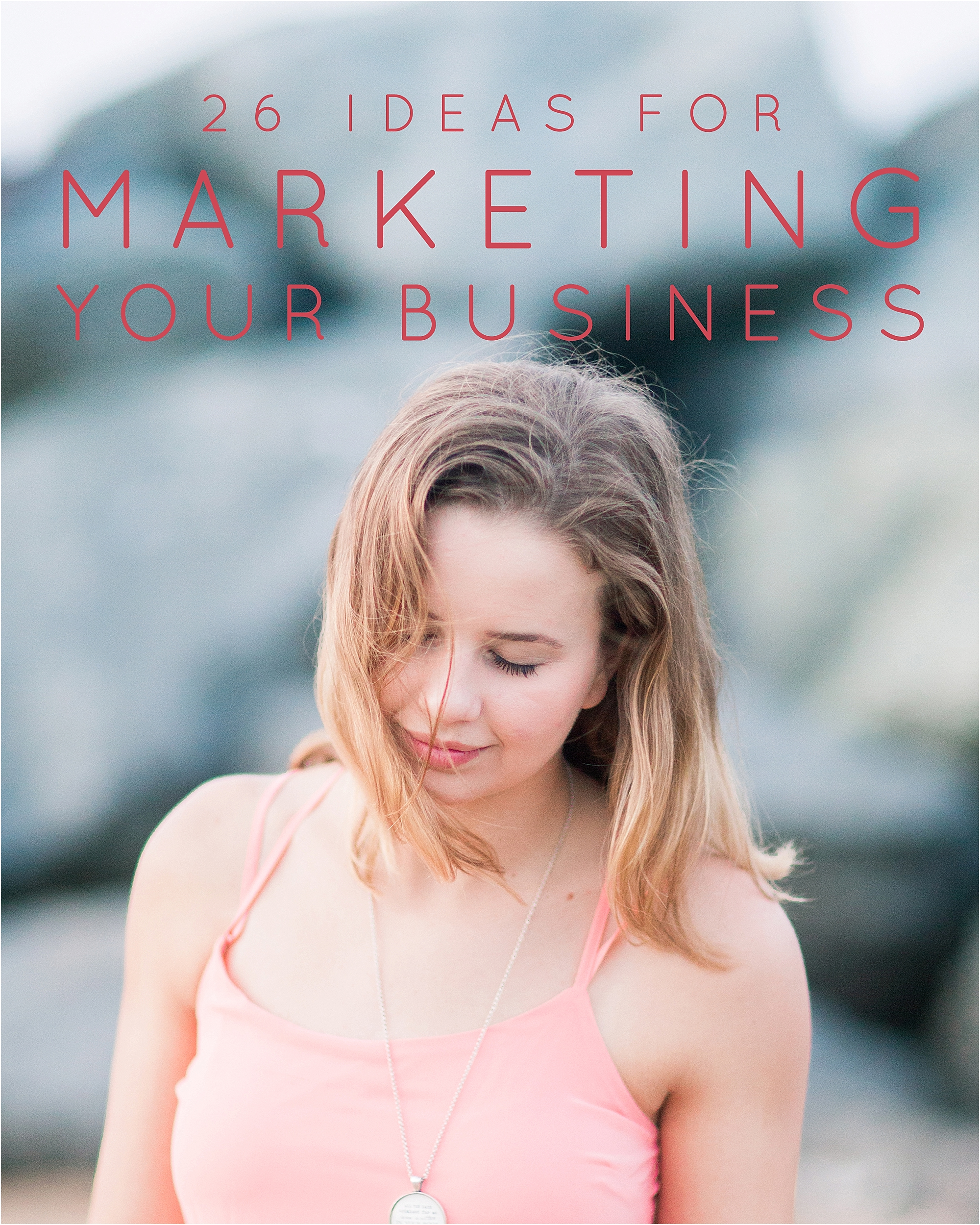 26 Ideas for Marketing Your Business - The Jordan Brittley Blog