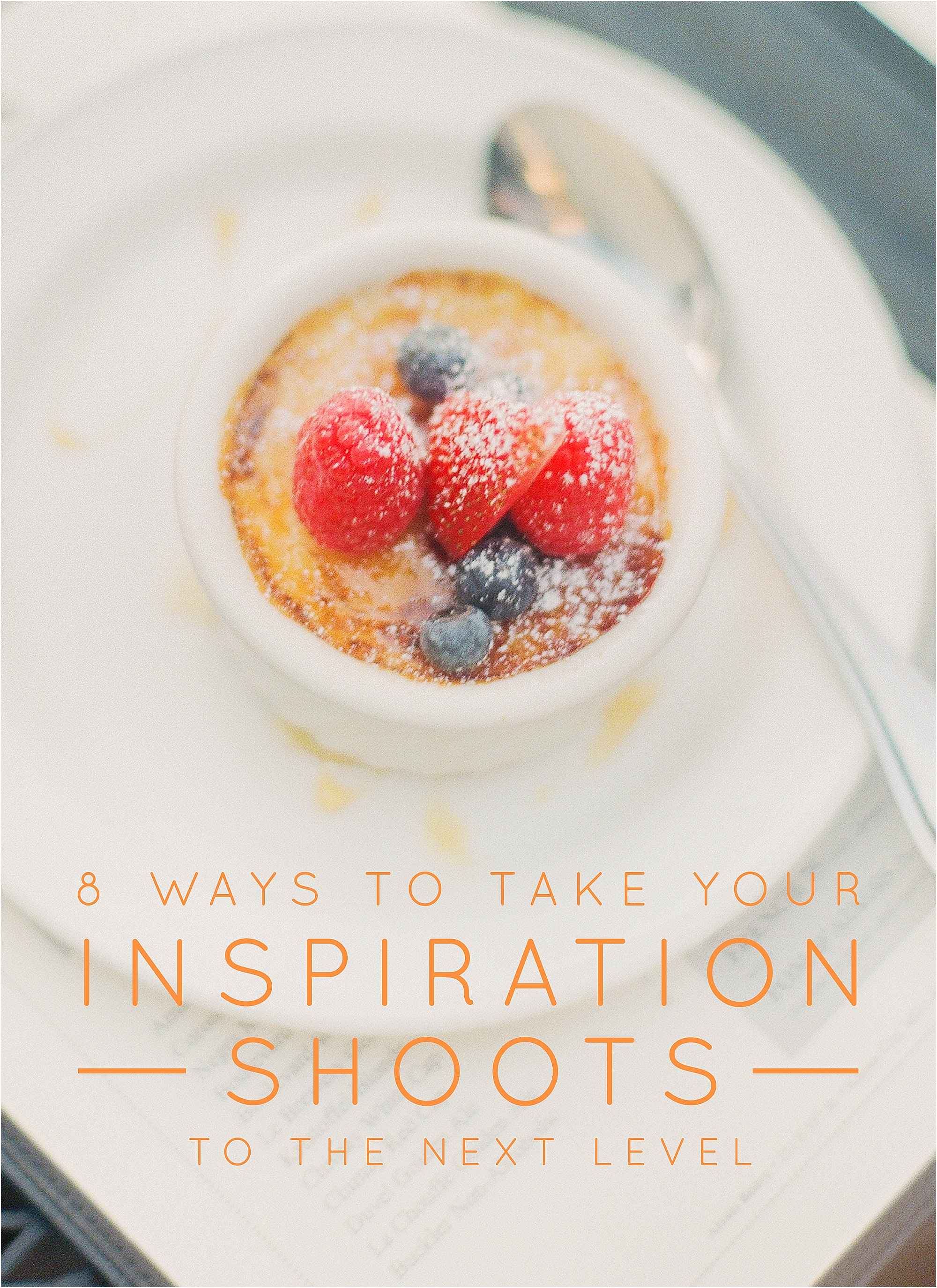 8 Ways to Take Your Inspiration Shoots to the Next Level - The Jordan Brittley Blog