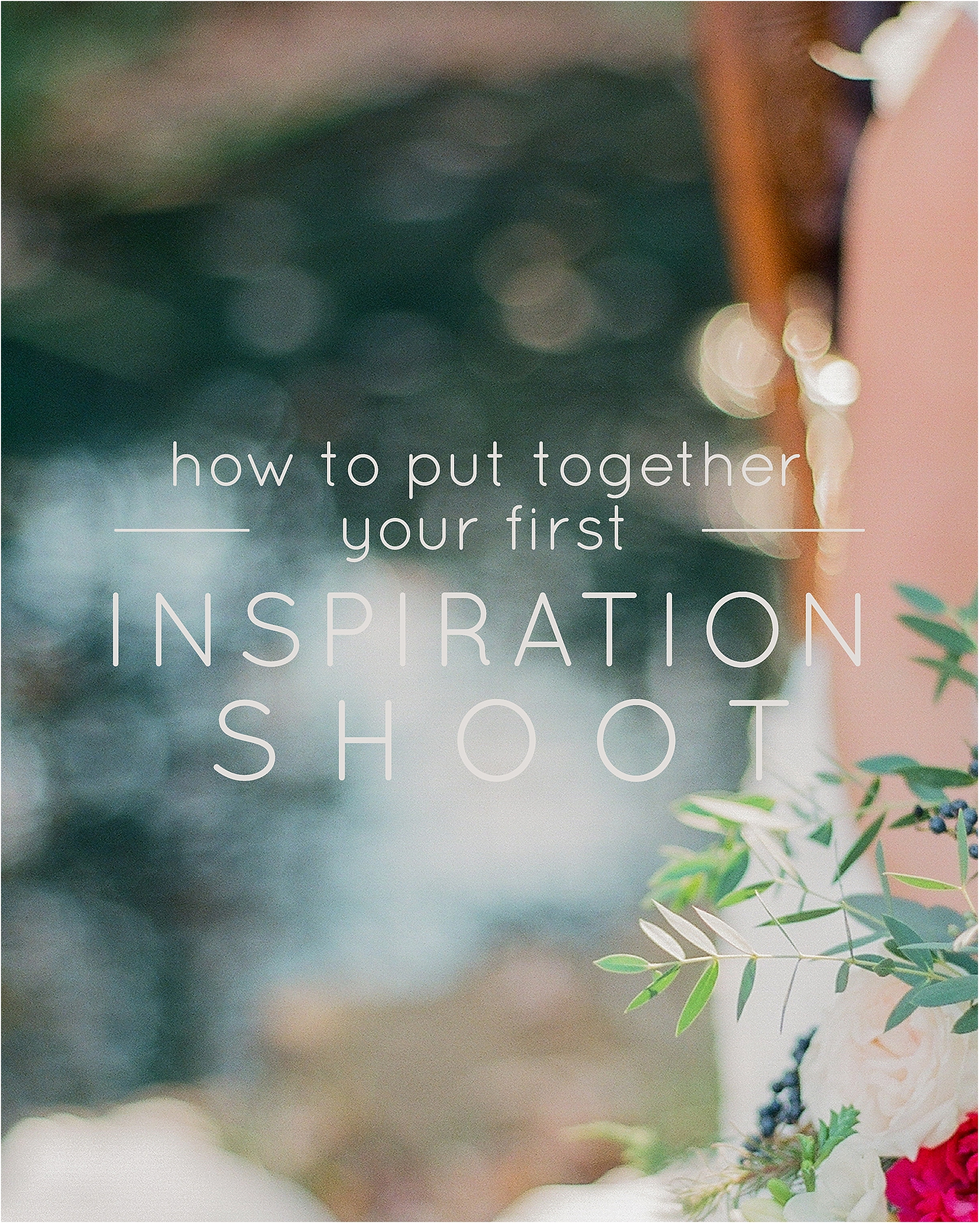How To Put Together Your First Inspiration Shoot - The Jordan Brittley Blog