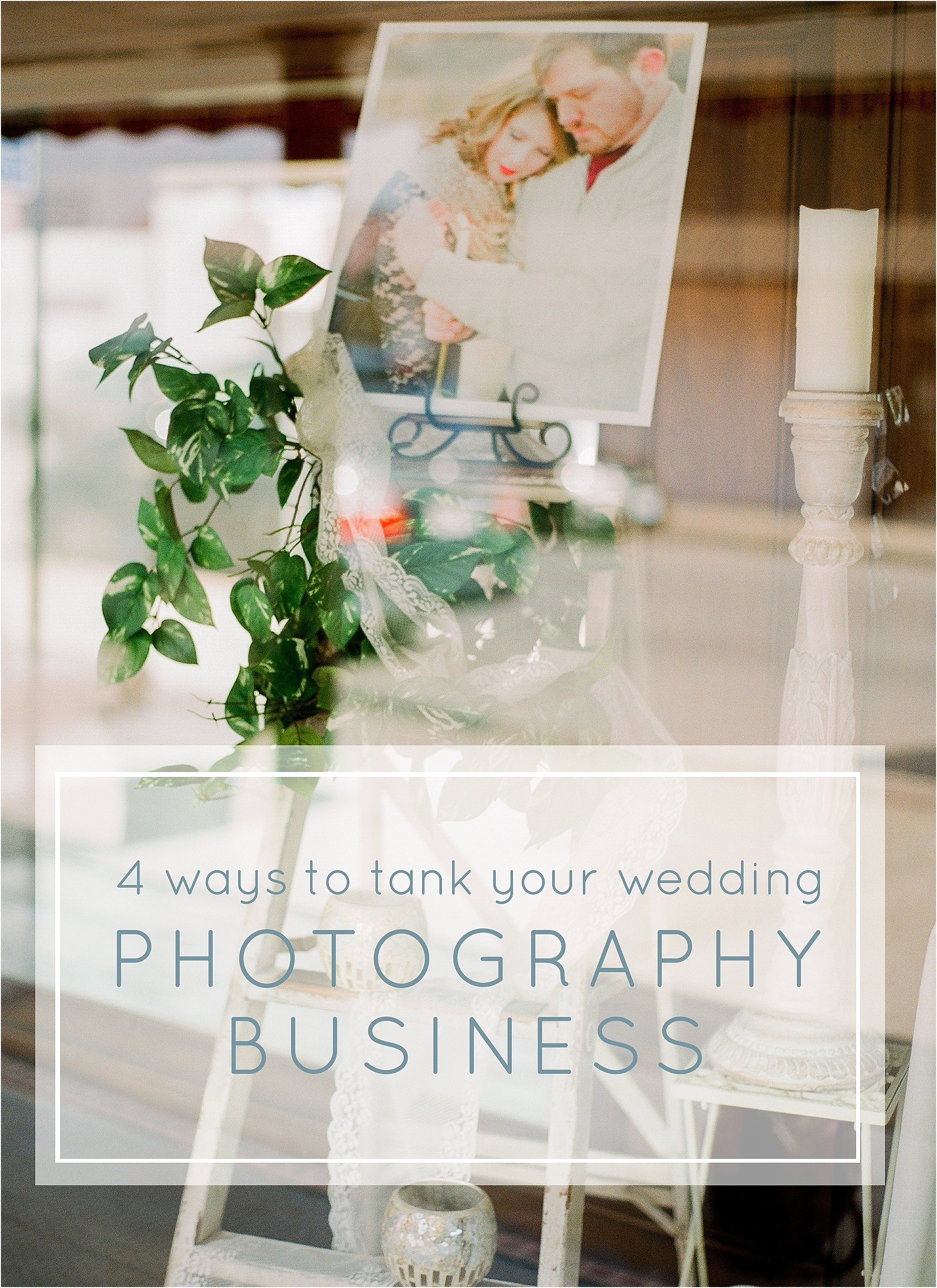 4 Ways to Tank Your Wedding Photography Business - The Jordan Brittley Blog