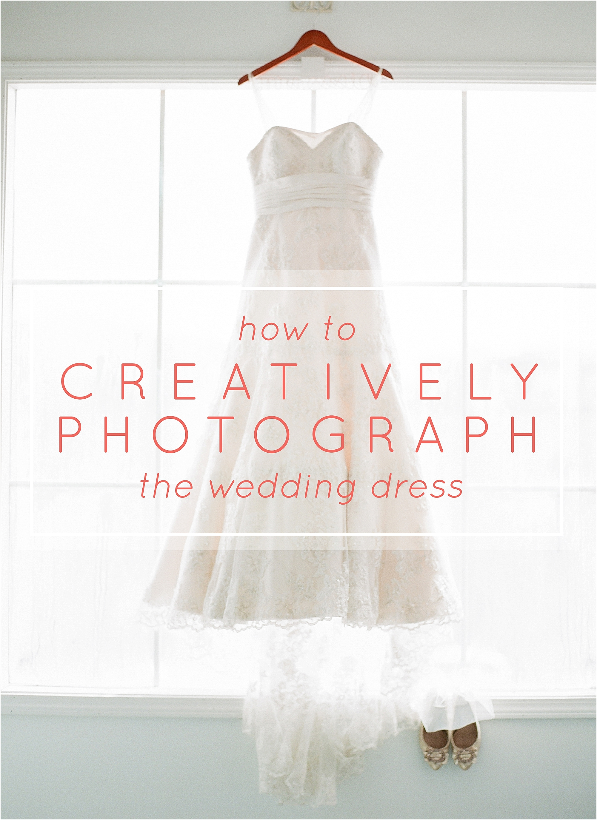 How to Creatively Photograph the Wedding Dress - The Jordan Brittley Blog