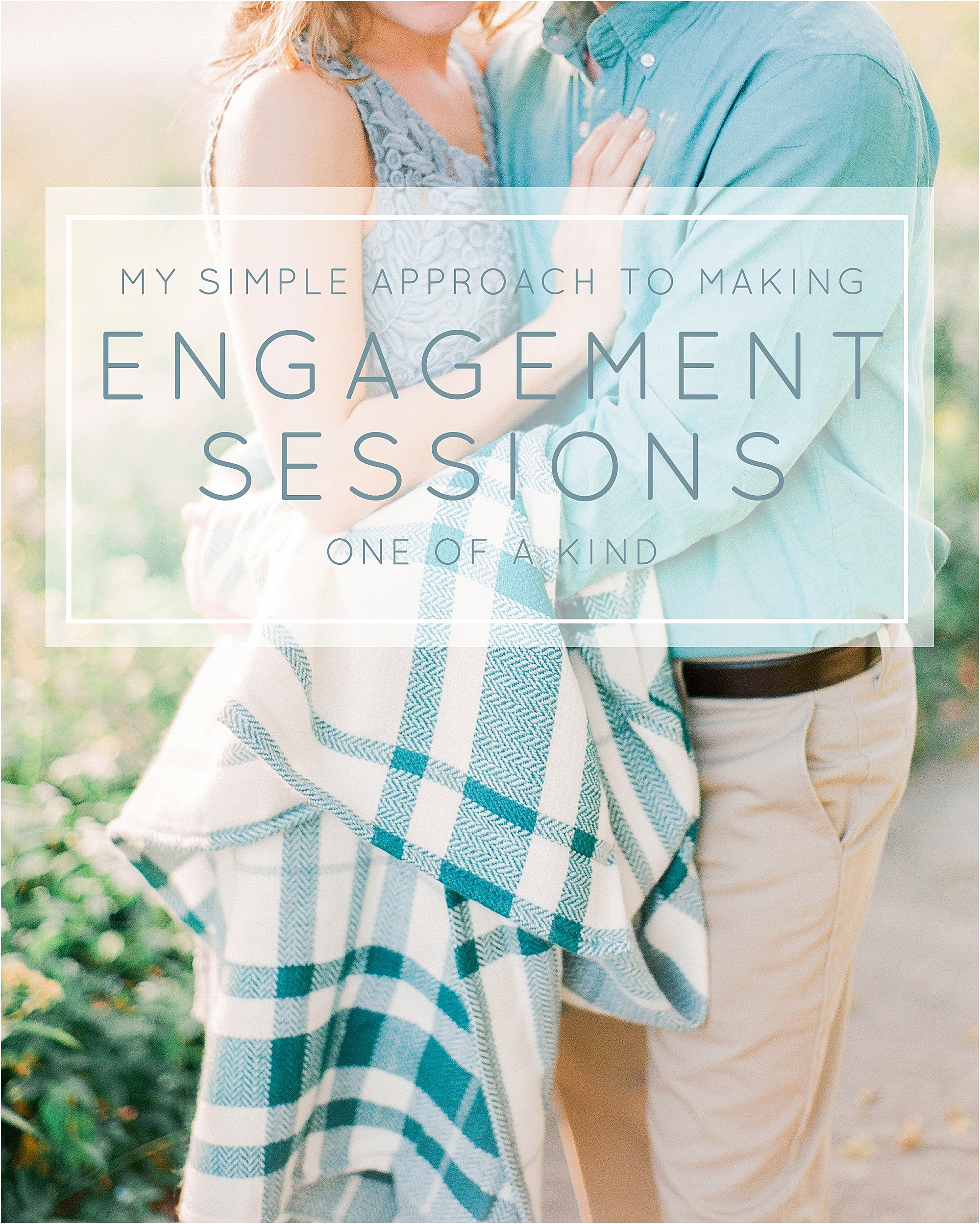 My Simple Approach to Making Each Engagement Session One of a Kind - The Jordan Brittley Blog