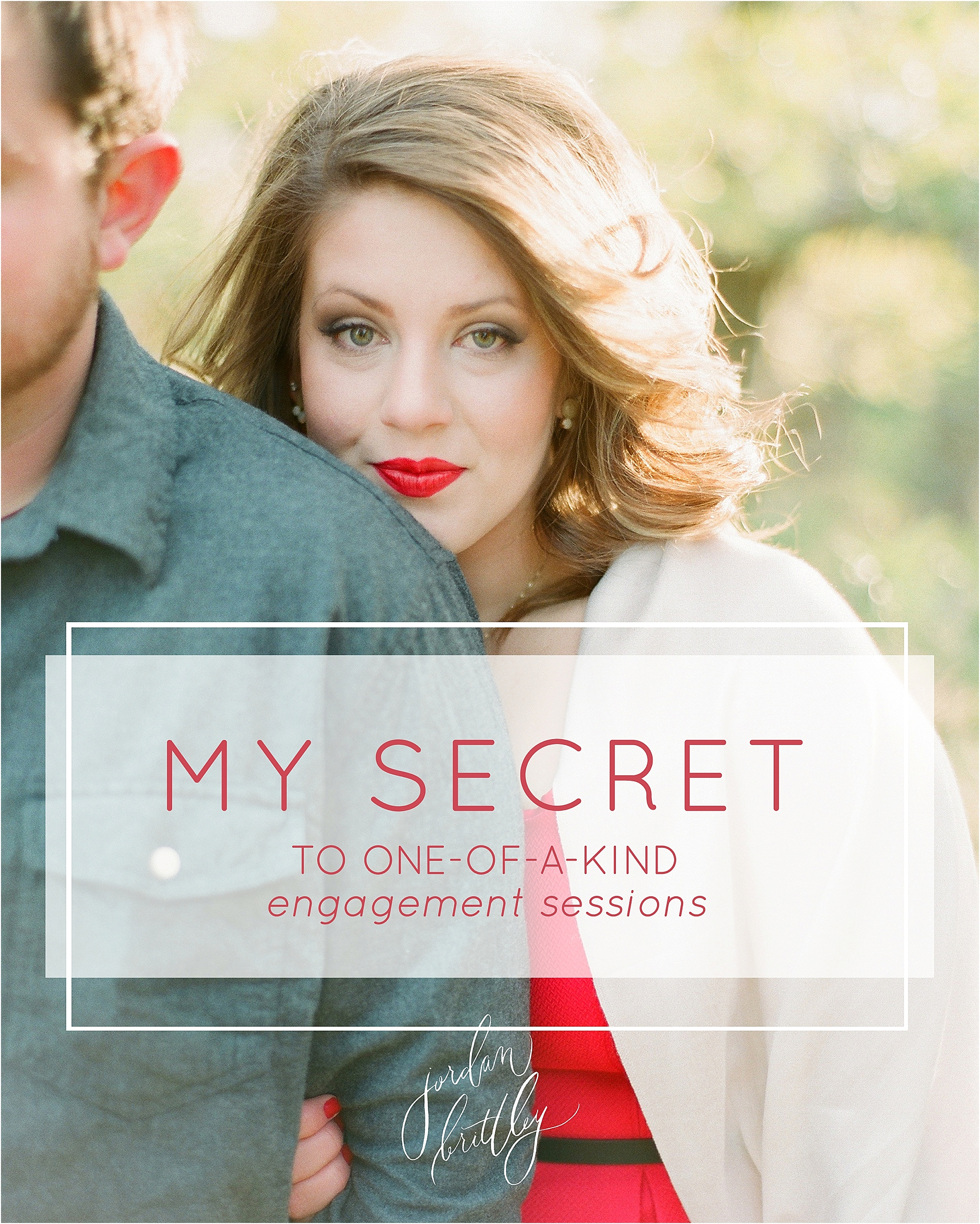 My Secret to One-of-a-Kind Engagement Sessions - The Jordan Brittley Blog