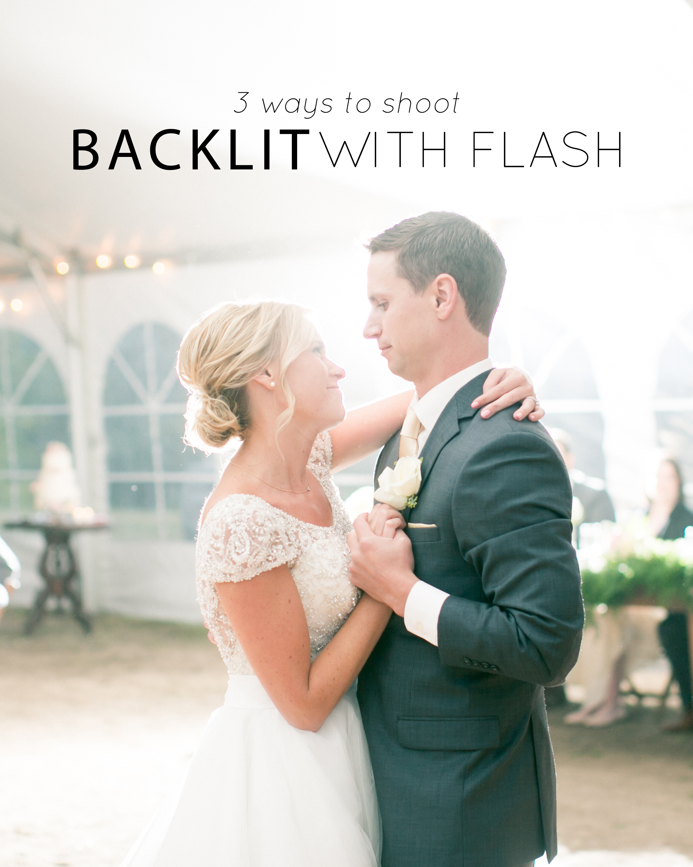 3 Ways to Shoot Backlit with Flash - The Jordan Brittley Blog (www.jordanbritleyblog.com)