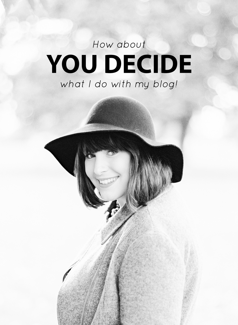 How About you Decide What I do with my Blog - The Jordan Brittley Blog (www.jordanbrittleyblog.com)