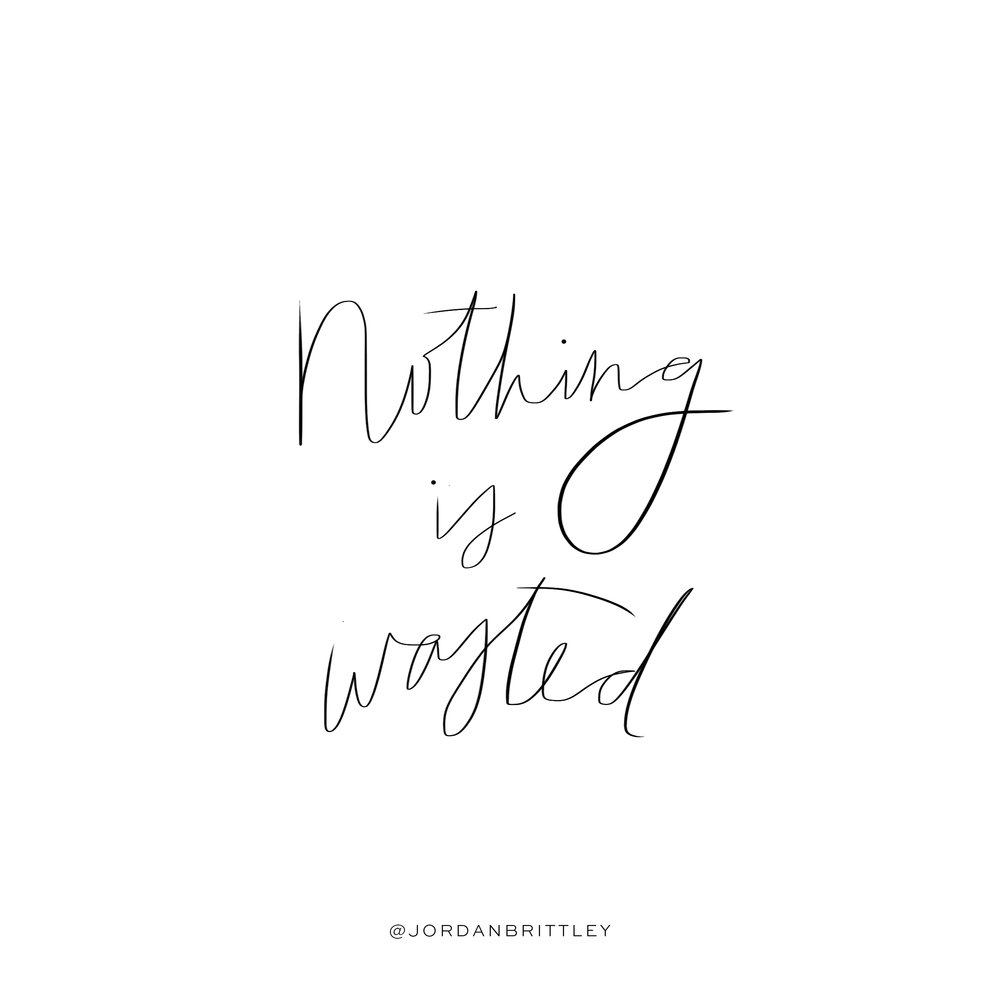 nothing is wasted hand lettering