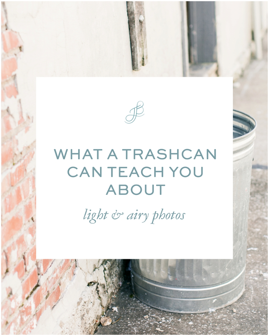 Light and airy photo tips - what a trash can can teach you