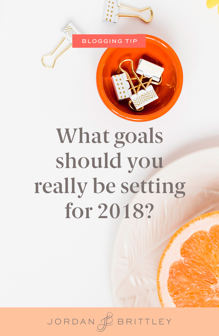 What goals should you really be setting for 2018?