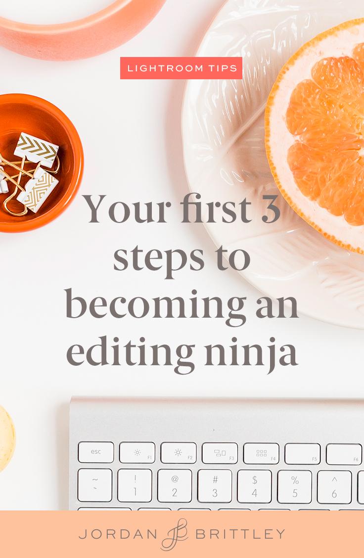 Your first 3 steps to becoming an editing ninja_2.jpg